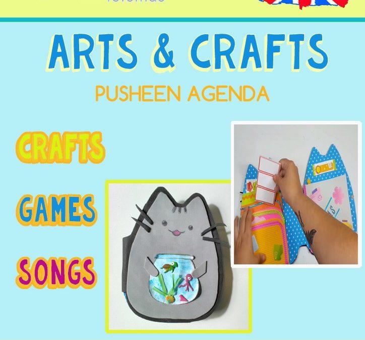 "ARTS & CRAFTS  ""PUSHEEN AGENDA"""