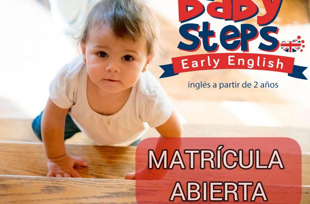 MATRÍCULA ABIERTA BABY STEPS